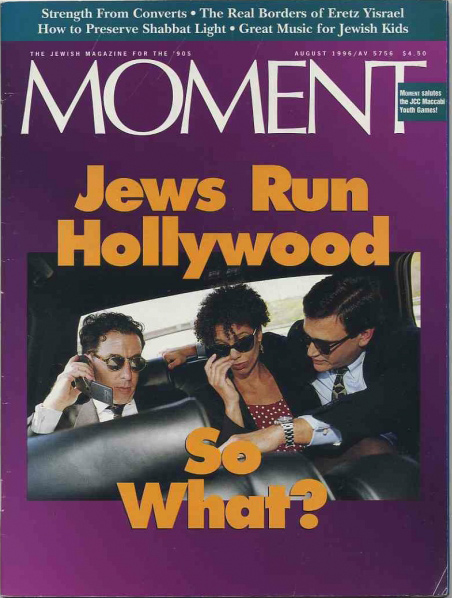 Jews Run Hollywood, So What - Moment Magazine